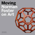 Moving Norman Foster on Art Nîmes