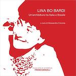 Alessandra Criconia, Lina Bo Bardi, Un'architettura tra Italia e Brasile