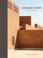 Salma Samar Damluji, Viola Bertini, Hassan Fathy, Earth & Utopia