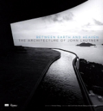 Nicholas Olsberg, Jean-Louis Cohen, Frank Escher, Between Earth and Heaven, The Architecture of John Lautner