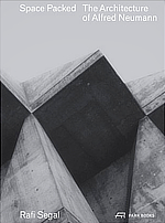 Rafi Segal, Space Packed, The Architecture of Alfred Neumann
