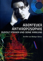 Abenteuer Anthroposophie. Rudolf Steiner und seine Wirkung, Rüdiger Sünner