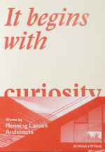 It begins with curiosity, Henning Larsen