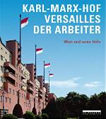 Kriechbaum, Karl-Marx-Hof, Versailles der Arbeiter, Wien und seine Höfe