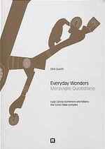 Cino Zucchi, Everyday Wonders, Meraviglie Quotidiane, Luigi Caccia Dominioni, Corso Italia, Milano, Corraini