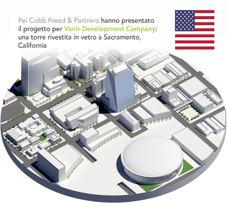 Vanir Development Company Pei Cobb Freed & Partners Sacramento California