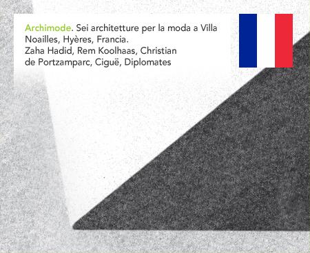 Archimode Six architecture for fashion Villa Noailles Hyères Zaha hadid Rem Koolhaas