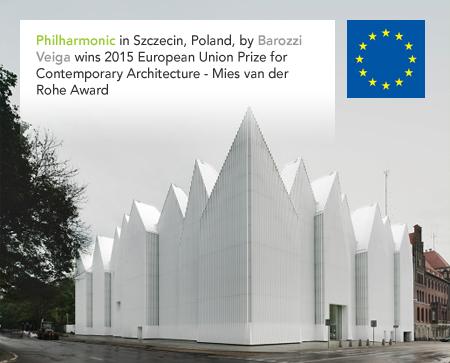 European Union Prize for Contemporary Architecture, Mies van der Rohe Award, Philharmonic, Szczecin, Barozzi Veiga