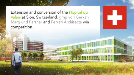 gmp von Gerkan Marg and Partners, Ferrari Architects, Swiss Hôpital du Valais, Sion, Switzerland