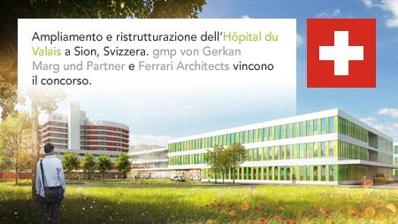 gmp von Gerkan Marg and Partners, Ferrari Architects, Swiss Hôpital du Valais, Sion, Switzerland
