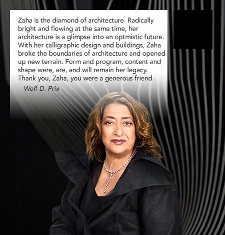 Zaha Hadid, 1950-2016, Wolf D. Prix