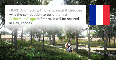 NORD Architects, Alzheimer Village, Dax, France, Champagnat & Gregoire, Groupe Cauros, ACE Ingenierie