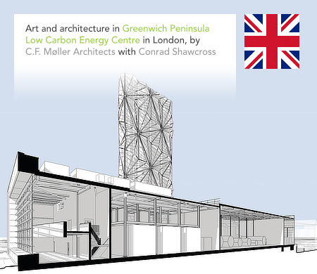 C.F. Møller, Greenwich Peninsula, Low Carbon Energy Centre, Conrad Shawcross, London, Buro Happold, Knight Dragon