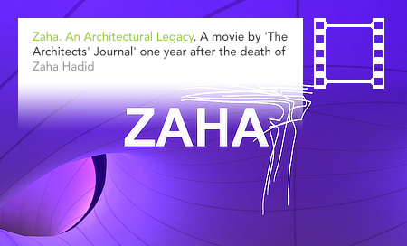 Zaha Hadid, An Architectural Legacy, The Architects Journal, documentary