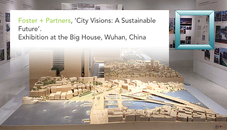 Foster + Partner, City Visions, Wuhan, China, exhibition