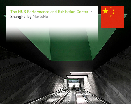 Neri & Hu, Lyndon Neri, Rossana Hu, HUB, Performance and Exhibition Center, Shanghai, China