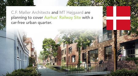 MT Højgaard, C.F. Møller Architects, Railway Quarter, Aarhus, Denmark