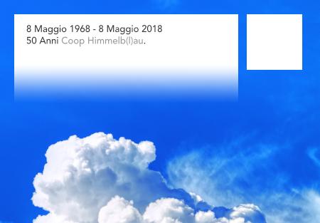 Coop Himmelb(l)au, 50 Years, 1968 2018