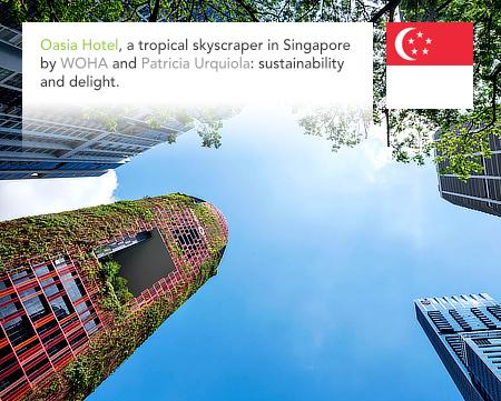 WOHA, Wong Mun Summ, Richard Hassell, Patricia Urquiola, Oasia Hotel, Singapore