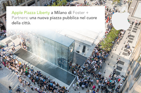Apple Store, Piazza Liberty, Milano, Milan, Foster + Partners, Jonathan Ive, Angela Ahrendts