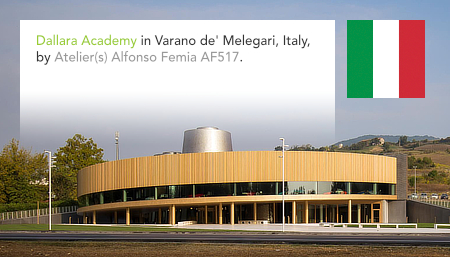 Atelier(s) Alfonso Femia AF517*, Dallara Academy, Varano de' Melegari, Redesco Progetti, Parma, Italy