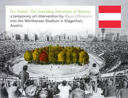 Klaus Littmann, For Forest, The Unending Attraction of Nature, Enzo Enea, Max Peintner, Klagenfurt, Austria
