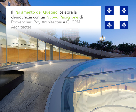 Provencher_Roy, GLCRM Architectes, Assemblée nationale du Québec, Pavillon d'accueil, National Assembly of Québec, WSP, Canada
