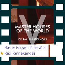 Rax Rinnekangas, Five Master Houses of the World